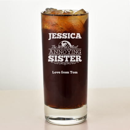 Personalised World's Most Annoying Sister Hi Ball Glass