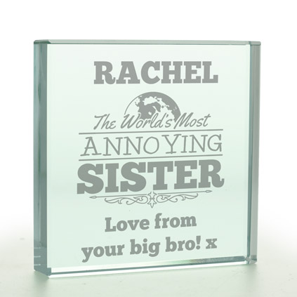 Personalised World's Most Annoying Sister Glass Token