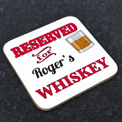 Personalised Coaster - Reserved For Whiskey