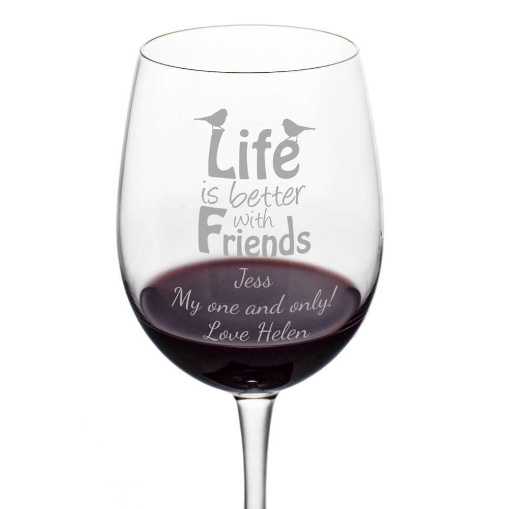 Personalised Life Is Better With Friends Wine Glass