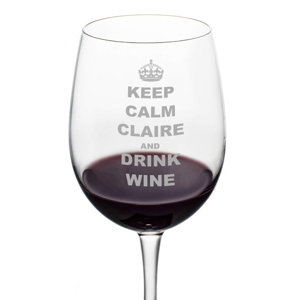 Keep Calm Personalised Wine Glass - Click Image to Close